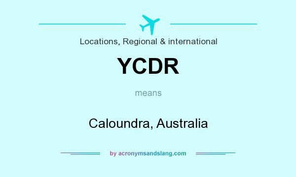 What does YCDR mean? It stands for Caloundra, Australia