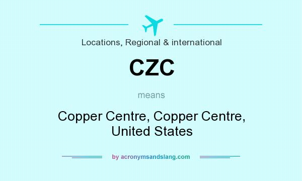 What does CZC mean? It stands for Copper Centre, Copper Centre, United States