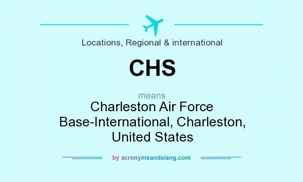 What does CHS mean? It stands for Charleston Air Force Base-International, Charleston, United States