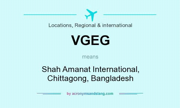 What does VGEG mean? It stands for Shah Amanat International, Chittagong, Bangladesh