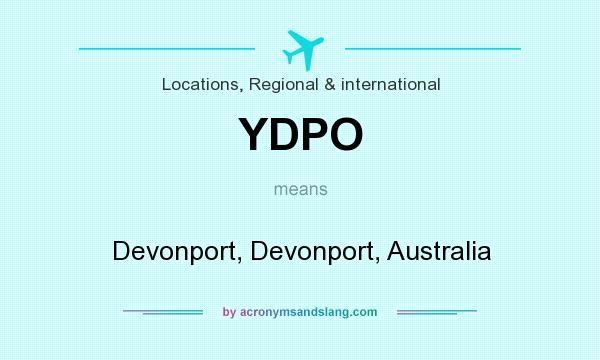What does YDPO mean? It stands for Devonport, Devonport, Australia