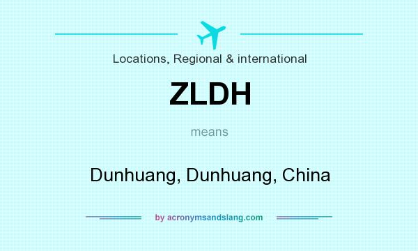 What does ZLDH mean? It stands for Dunhuang, Dunhuang, China