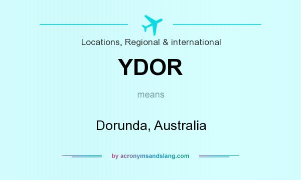 What does YDOR mean? It stands for Dorunda, Australia