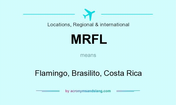 What does MRFL mean? It stands for Flamingo, Brasilito, Costa Rica