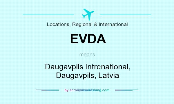 What does EVDA mean? It stands for Daugavpils Intrenational, Daugavpils, Latvia