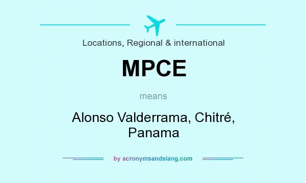 What does MPCE mean? It stands for Alonso Valderrama, Chitré, Panama