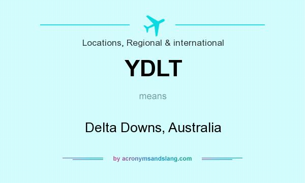 What does YDLT mean? It stands for Delta Downs, Australia