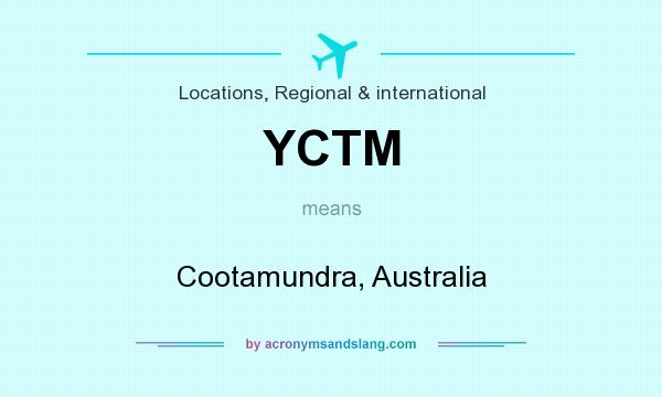 What does YCTM mean? It stands for Cootamundra, Australia