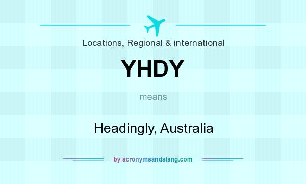 What does YHDY mean? It stands for Headingly, Australia