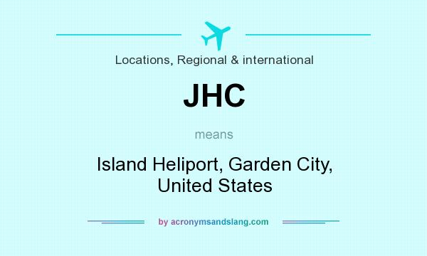 What does JHC mean? It stands for Island Heliport, Garden City, United States