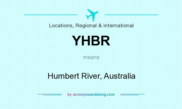 What does YHBR mean? It stands for Humbert River, Australia