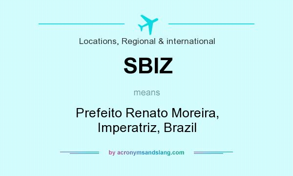 What does SBIZ mean? It stands for Prefeito Renato Moreira, Imperatriz, Brazil