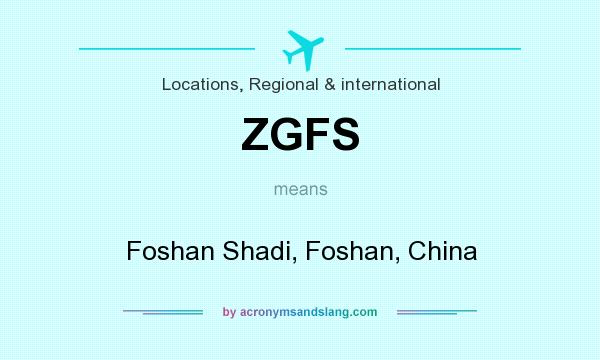 What does ZGFS mean? It stands for Foshan Shadi, Foshan, China