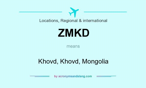 What does ZMKD mean? It stands for Khovd, Khovd, Mongolia