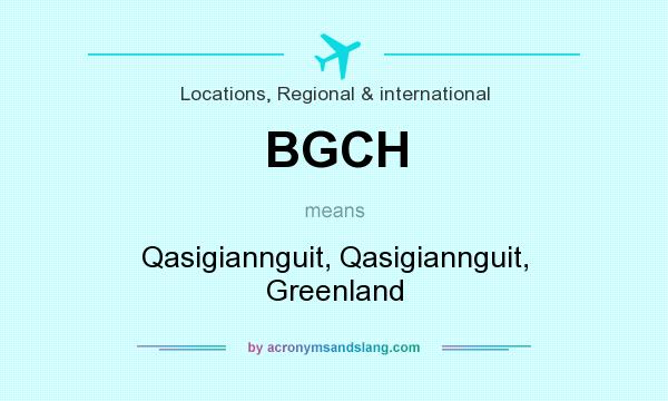 What does BGCH mean? It stands for Qasigiannguit, Qasigiannguit, Greenland