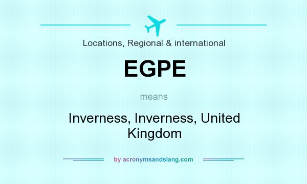 What does EGPE mean? It stands for Inverness, Inverness, United Kingdom