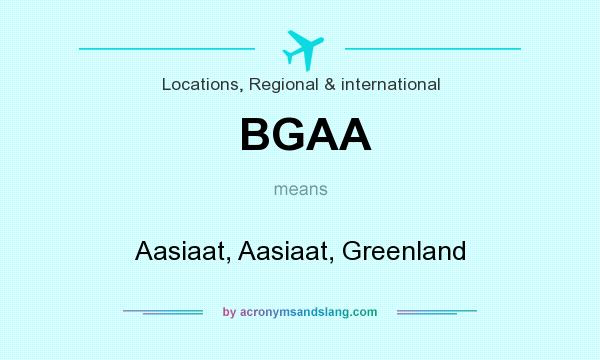 What does BGAA mean? It stands for Aasiaat, Aasiaat, Greenland
