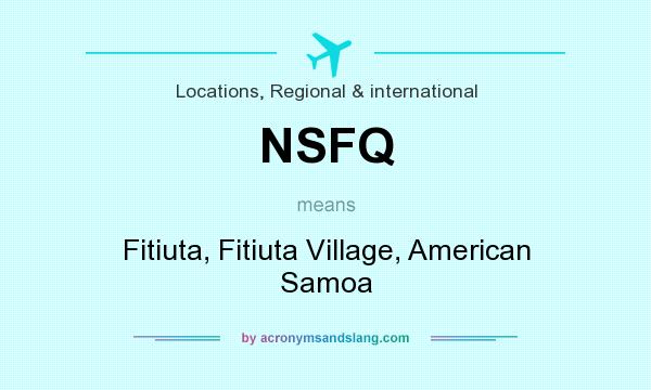What does NSFQ mean? It stands for Fitiuta, Fitiuta Village, American Samoa