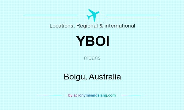 What does YBOI mean? It stands for Boigu, Australia
