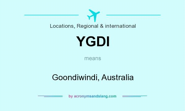 What does YGDI mean? It stands for Goondiwindi, Australia
