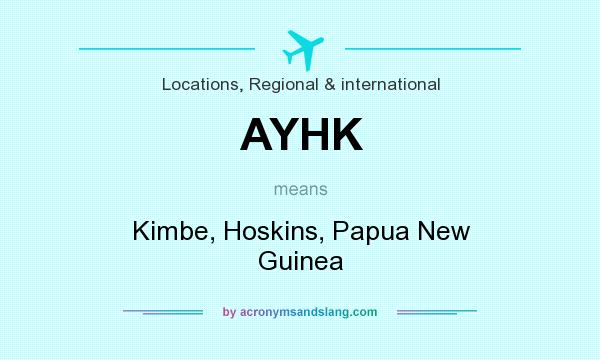 What does AYHK mean? It stands for Kimbe, Hoskins, Papua New Guinea