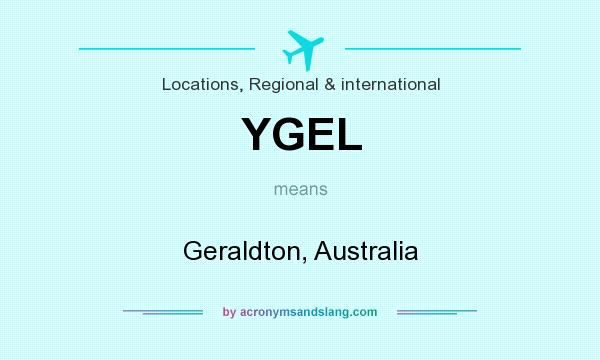 What does YGEL mean? It stands for Geraldton, Australia