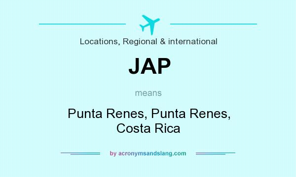 What does JAP mean? It stands for Punta Renes, Punta Renes, Costa Rica