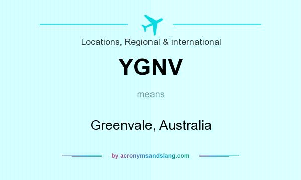 What does YGNV mean? It stands for Greenvale, Australia