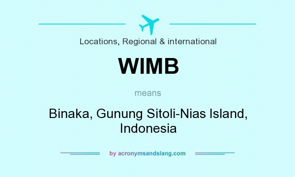 What does WIMB mean? It stands for Binaka, Gunung Sitoli-Nias Island, Indonesia