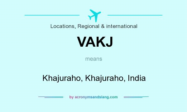 What does VAKJ mean? It stands for Khajuraho, Khajuraho, India