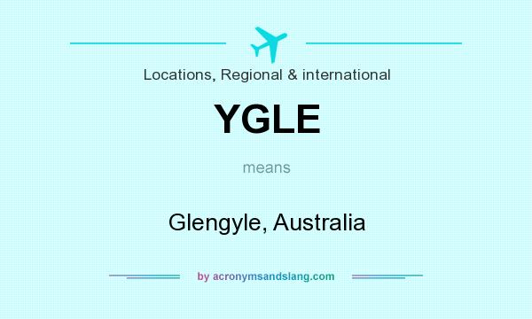 What does YGLE mean? It stands for Glengyle, Australia