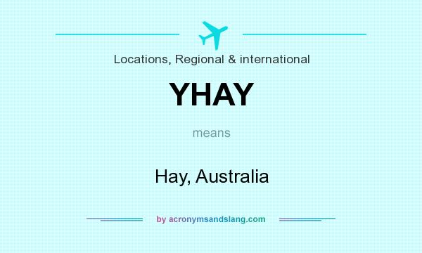 What does YHAY mean? It stands for Hay, Australia