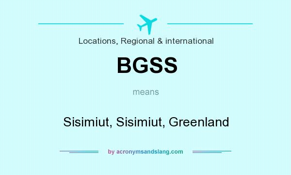 What does BGSS mean? It stands for Sisimiut, Sisimiut, Greenland