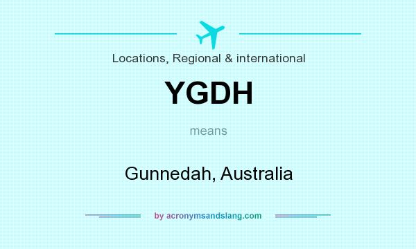 What does YGDH mean? It stands for Gunnedah, Australia