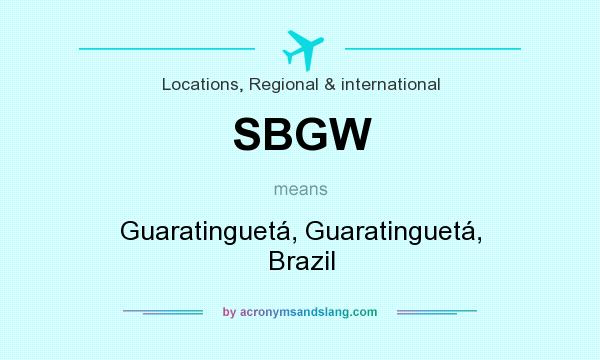 What does SBGW mean? It stands for Guaratinguetá, Guaratinguetá, Brazil
