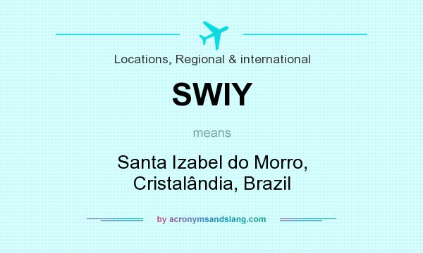 What does SWIY mean? It stands for Santa Izabel do Morro, Cristalândia, Brazil