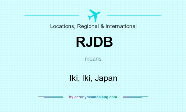 What does RJDB mean? It stands for Iki, Iki, Japan