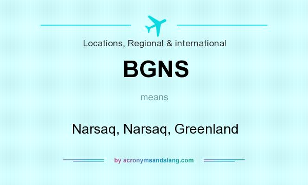 What does BGNS mean? It stands for Narsaq, Narsaq, Greenland