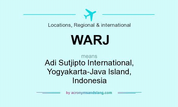 What does WARJ mean? It stands for Adi Sutjipto International, Yogyakarta-Java Island, Indonesia