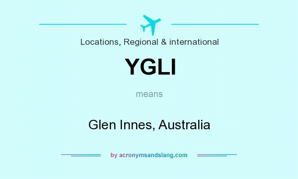 What does YGLI mean? It stands for Glen Innes, Australia