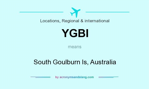What does YGBI mean? It stands for South Goulburn Is, Australia