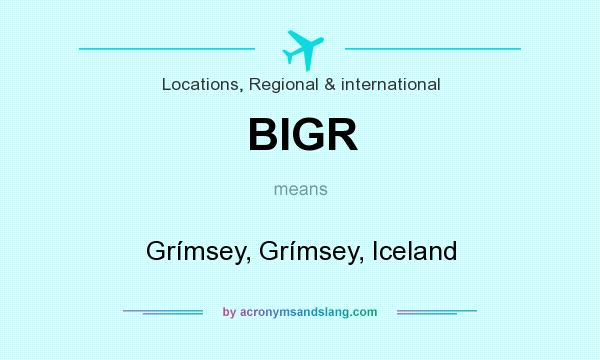 What does BIGR mean? It stands for Grímsey, Grímsey, Iceland