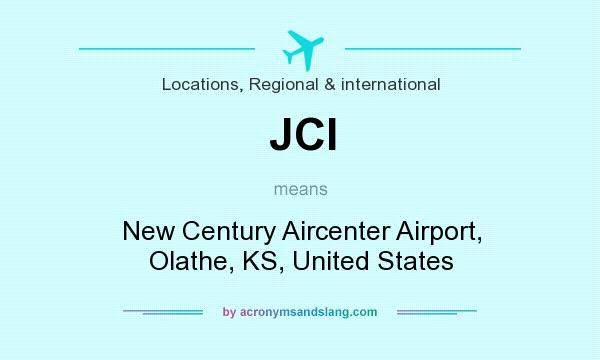 What does JCI mean? It stands for New Century Aircenter Airport, Olathe, KS, United States