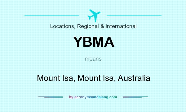 What does YBMA mean? It stands for Mount Isa, Mount Isa, Australia
