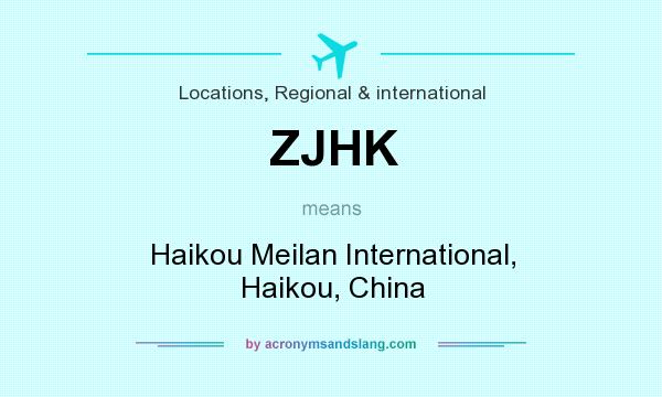 What does ZJHK mean? It stands for Haikou Meilan International, Haikou, China