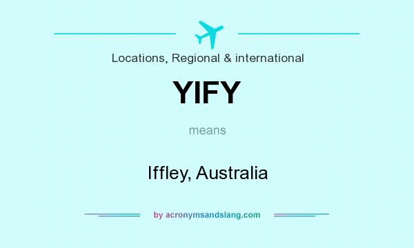 What does YIFY mean? It stands for Iffley, Australia