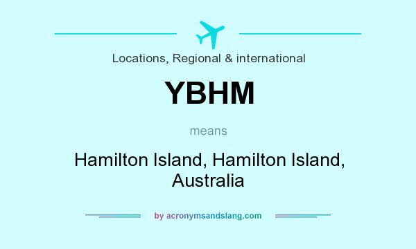 What does YBHM mean? It stands for Hamilton Island, Hamilton Island, Australia