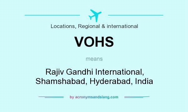 What does VOHS mean? It stands for Rajiv Gandhi International, Shamshabad, Hyderabad, India