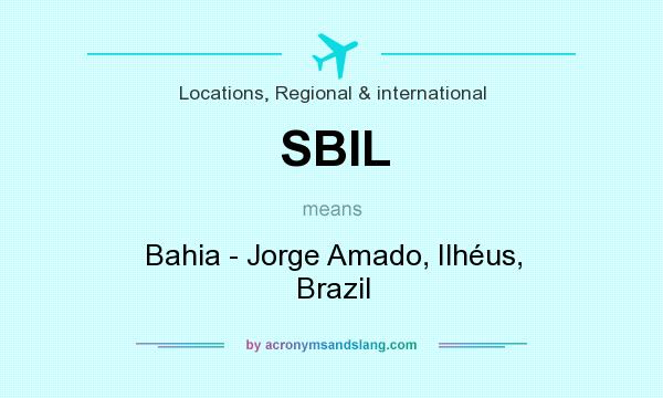 What does SBIL mean? It stands for Bahia - Jorge Amado, Ilhéus, Brazil