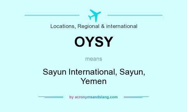 What does OYSY mean? It stands for Sayun International, Sayun, Yemen